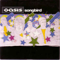 Oasis, Noel Gallagher и история создания «Songbird»