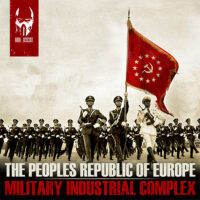The Peoples Republic Of Europe – «Military Industrial Complex»